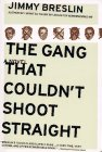 The Gang That Couldn&#146t Shoot Straight