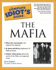 Complete Idiot&#146s Guide&reg to the Mafia