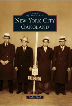 York City Gangland Images America - by Arthur Nash