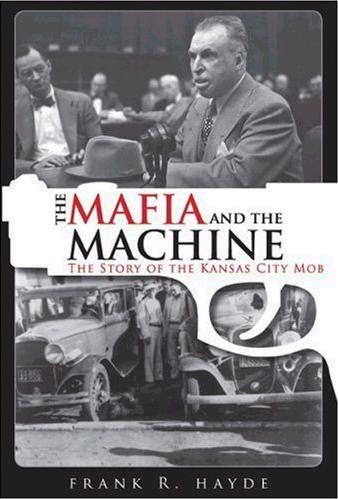 The Mafia and the Machine, by Frank R. Hayde