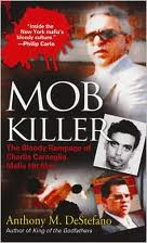 Mob Killer:<br>The Bloody Rampage of Charles Carneglia, Mafia Hit Man - cover